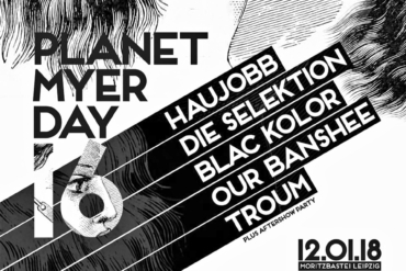 PLANET MYER DAY 16: Haujobb, Our Banshee u.a. spielen am 12. Januar in der Moritzbastei Leipzig